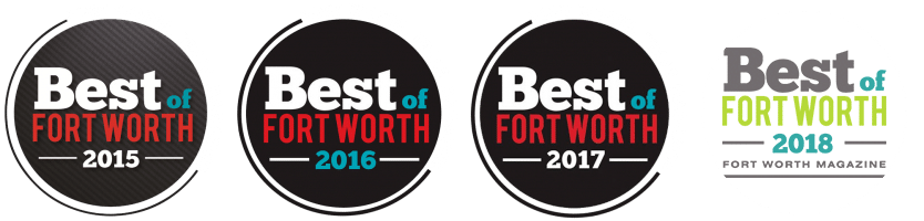 Voted Best of Fort Worth 2015, 2016, 2017 & 2018